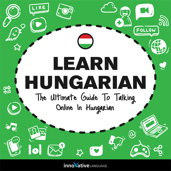 Learn Hungarian: The Ultimate Guide to Talking ...