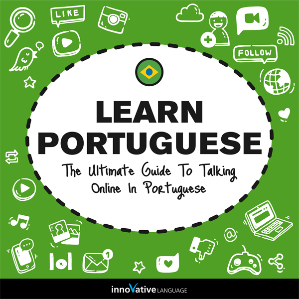 Learn Portuguese: The Ultimate Guide to Talking...