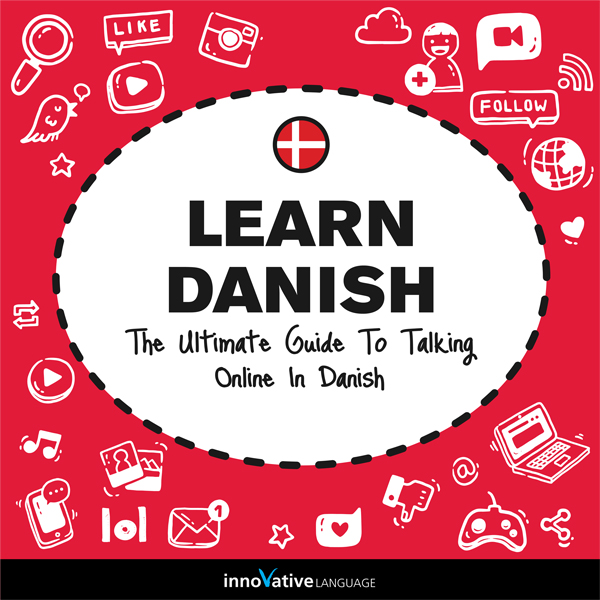 Learn Danish: The Ultimate Guide to Talking Onl...