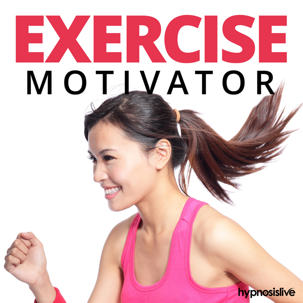 Exercise Motivator Hypnosis: Feel Compelled to ...