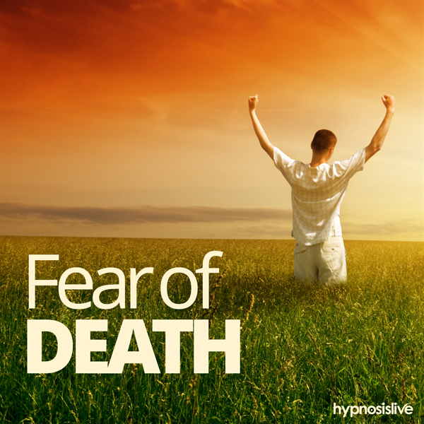 Fear of Death Hypnosis: Overcome Your Fear of D...