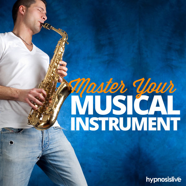 Master Your Musical Instrument Hypnosis: Play Y...
