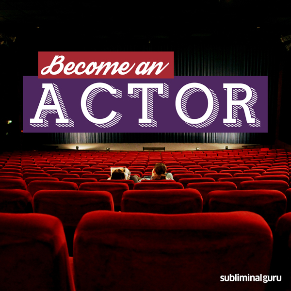 Become an Actor: Exploit Your Dramatic Potentia...