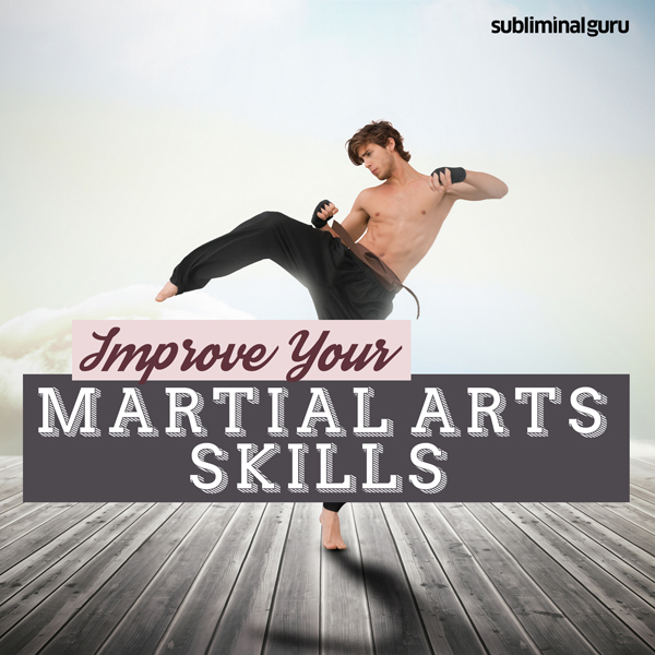 Improve Your Martial Arts Skills: Become an Acc...