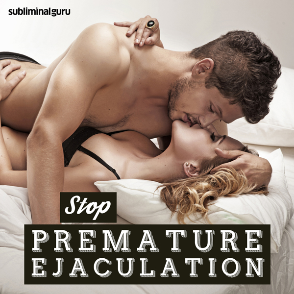 Stop Premature Ejaculation: Increase Your Sexual Stamina with Subliminal Messages, Hörbuch, Digital, 1, 70min