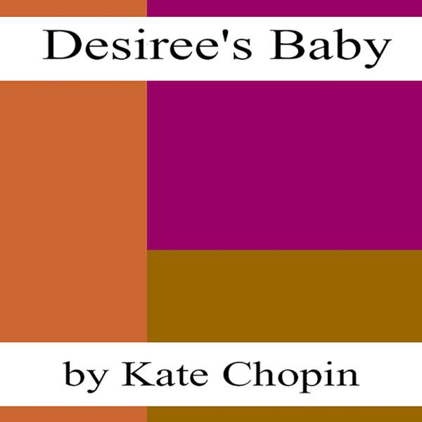 an analysis of the concept of love in desires baby by kate chopin