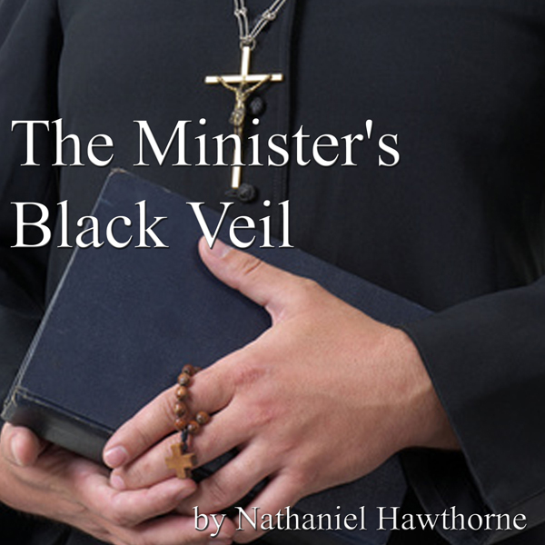 essay for the ministers black veil The story begins with the minister appearing before his congregation on a sunday morning, this is when he is first seen with the black veil, it covers most of his face except the mouth and chin the town's people immediately start gossiping, some say that the reverend has gone mad others believe that he is hiding a shameful sin.