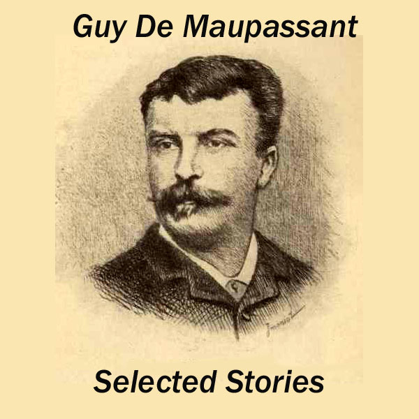Guy de Maupassant: Selected Stories , Hörbuch, ...