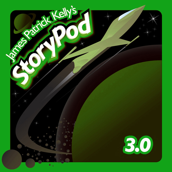 James Patrick Kelly´s StoryPod 3.0 , Hörbuch, D...
