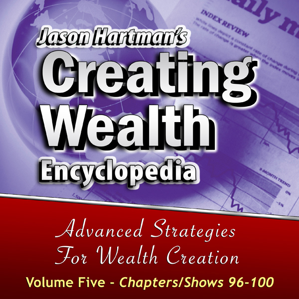 Creating Wealth Encyclopedia Volume 5, Shows 96...