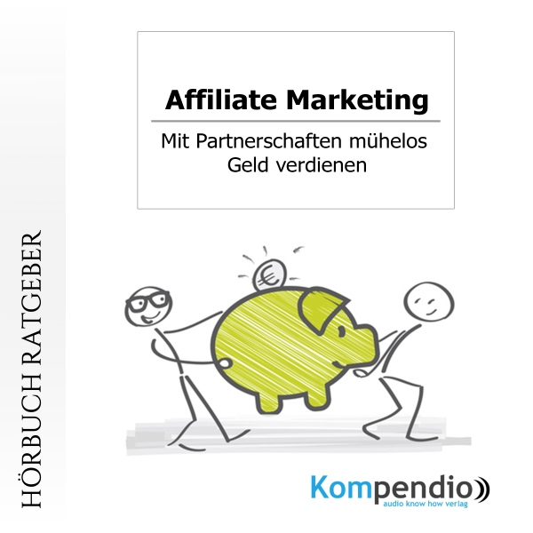 Affiliate-Marketing: Mit Partnerschaften mühelo...