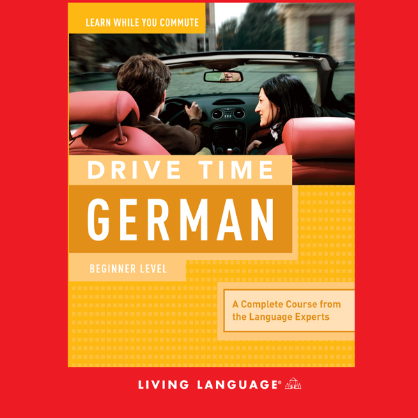 Drive Time German: Beginner Level, Hörbuch, Dig...