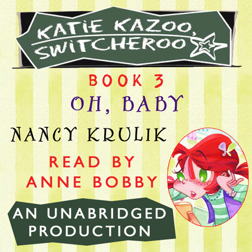 Oh, Baby!: Katie Kazoo, Switcheroo, Book 3 , Hö...