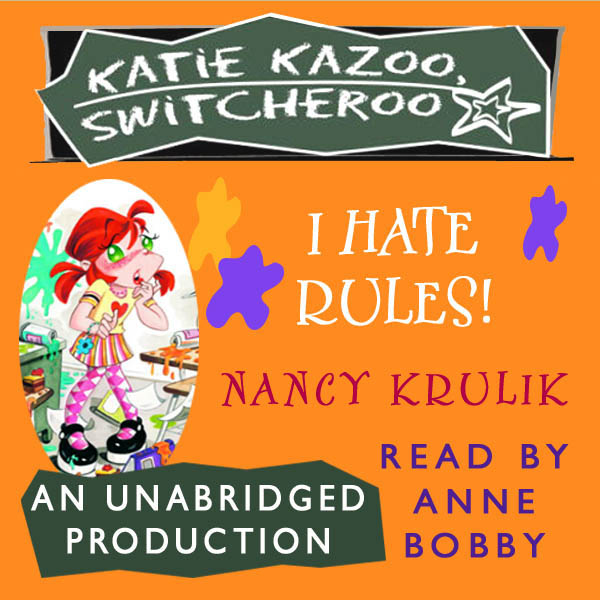 I Hate Rules!: Katie Kazoo, Switcheroo, Book 5 ...