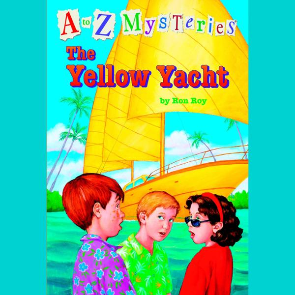 A to Z Mysteries: The Yellow Yacht , Hörbuch, D...