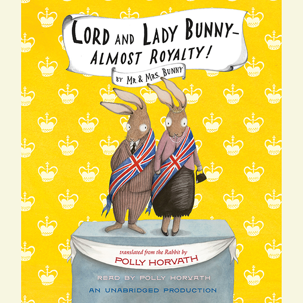 Lord and Lady Bunny - Almost Royalty! , Hörbuch...