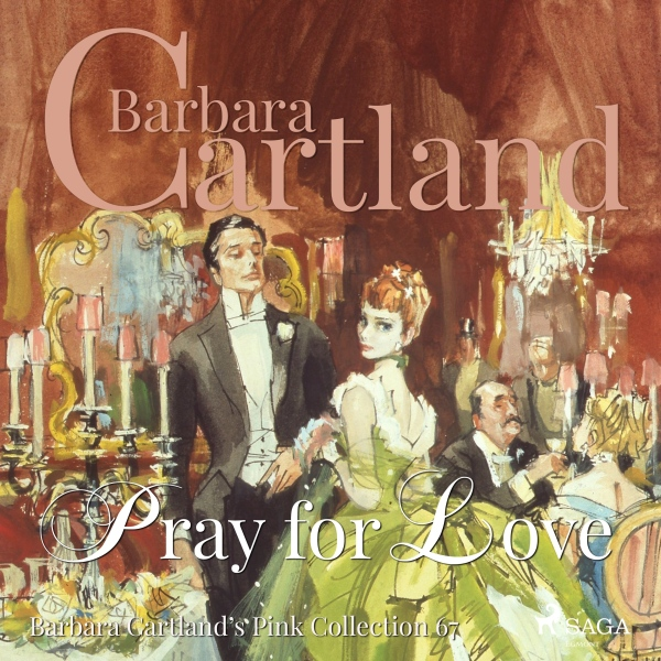 Pray for Love (Barbara Cartland´s Pink Collecti...