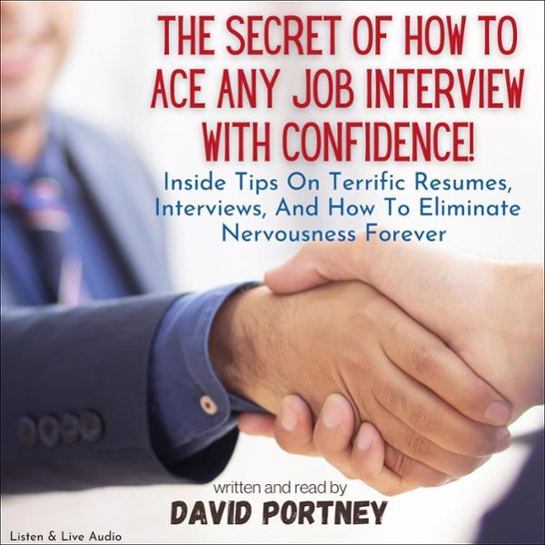 The Secret of How to Ace any Job Interview with...