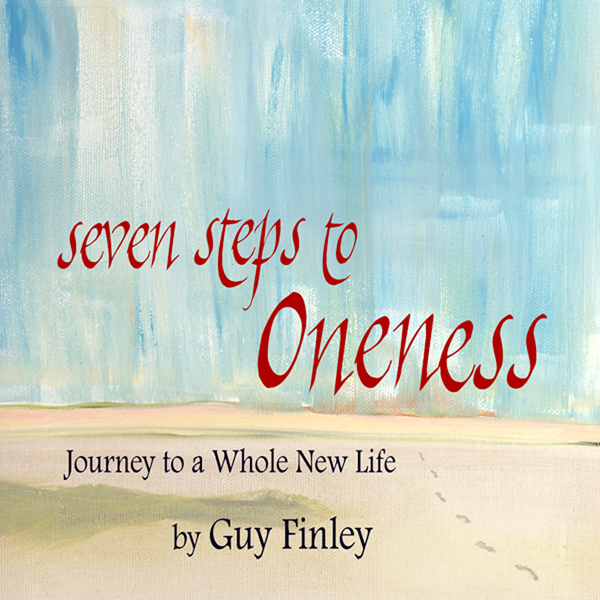 Seven Steps to Oneness: Journey to a Whole New ...