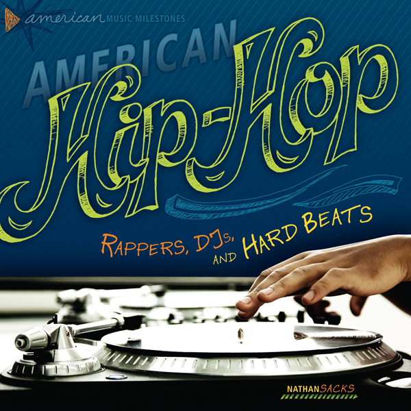 American Hip-Hop: Rappers, DJs, and Hard Beats ...