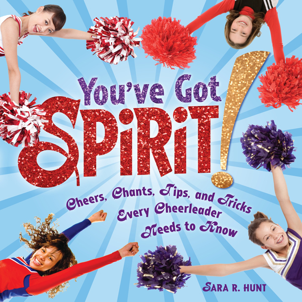 You´ve Got Spirit!: Cheers, Chants, Tips, and T...