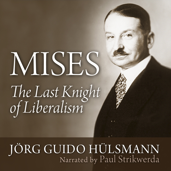 Mises: The Last Knight of Liberalism , Hörbuch,...