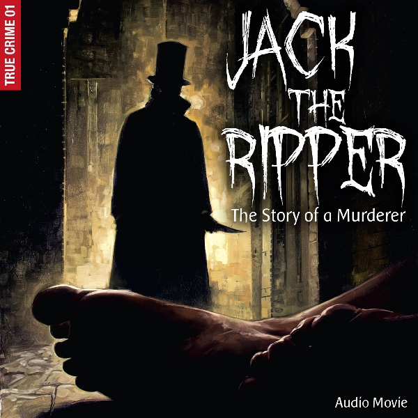 Jack the Ripper: The Story of a Murderer (True ...