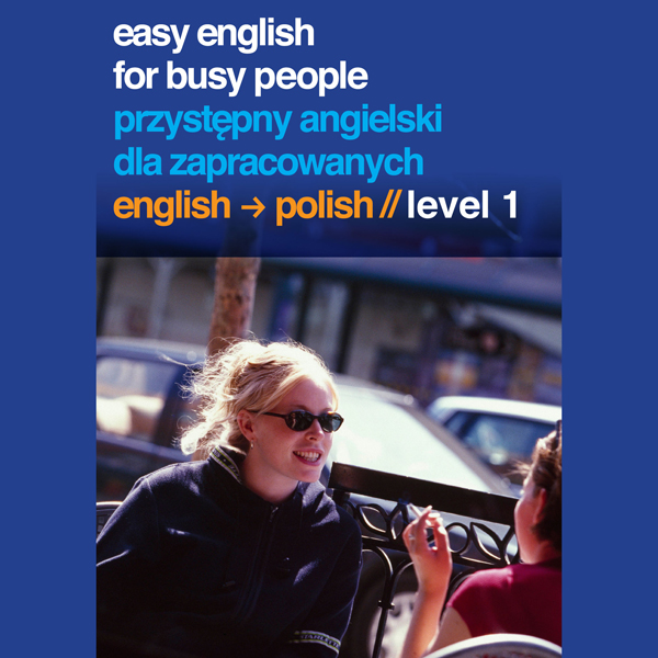 Easy English for Busy People: Polish Volume 1 ,...