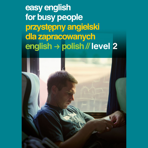 Easy English for Busy People: Polish Volume 2 ,...