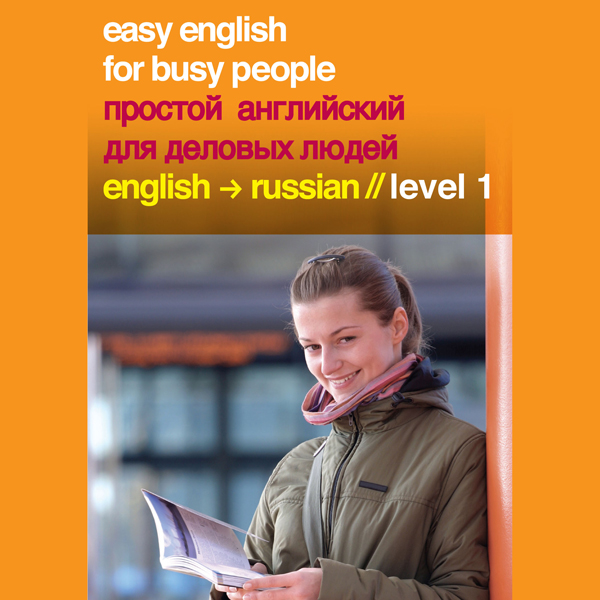 Easy English for Busy People: Russian Volume 1 ...