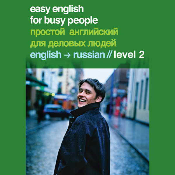 Easy English for Busy People: Russian Volume 2 ...