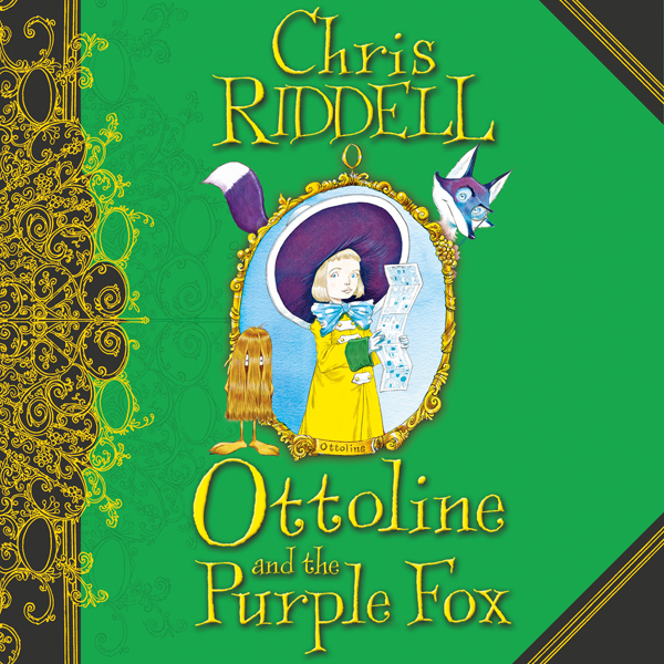 Ottoline and the Purple Fox: Ottoline, Book 4 ,...