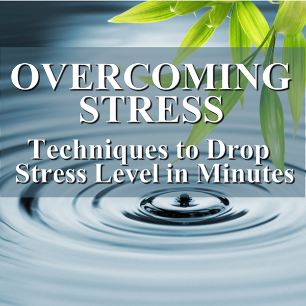 Overcoming Stress: Techniques to Drop Stress Le...