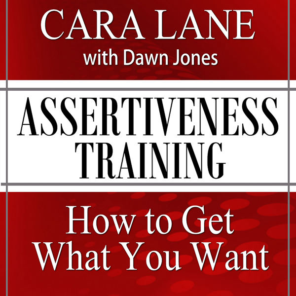 Assertiveness Training: How to Get What You Wan...