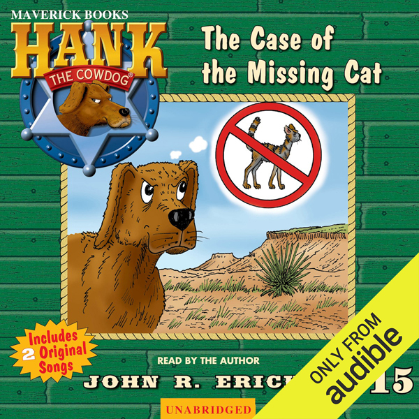 The Case of the Missing Cat: Hank the Cowdog , ...