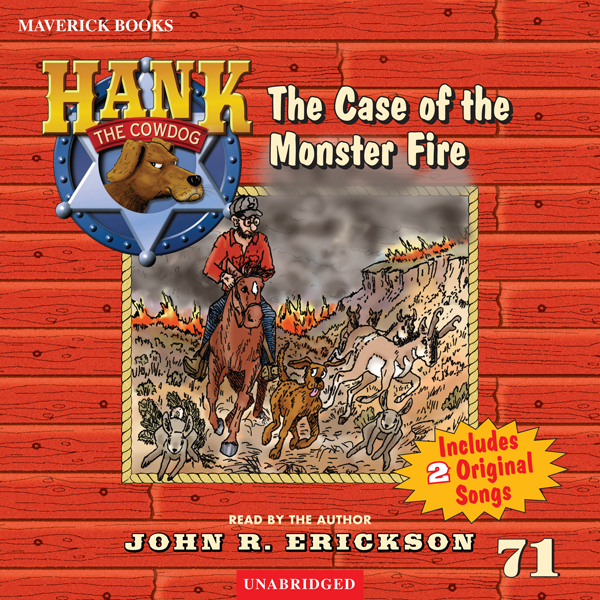 The Case of the Monster Fire: Hank the Cowdog, ...