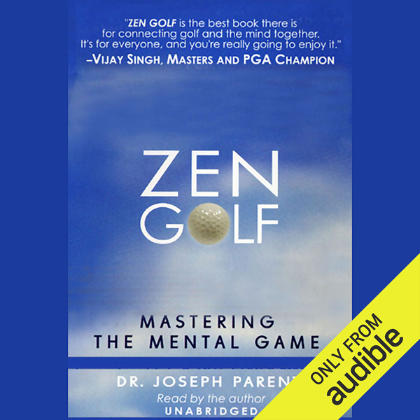 Zen Golf: Mastering the Mental Game , Hörbuch, ...