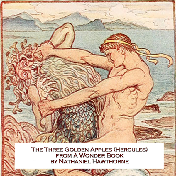 The Three Golden Apples: A Story of Hercules , ...