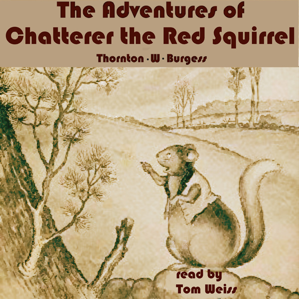 The Adventures of Chatterer the Red Squirrel , ...