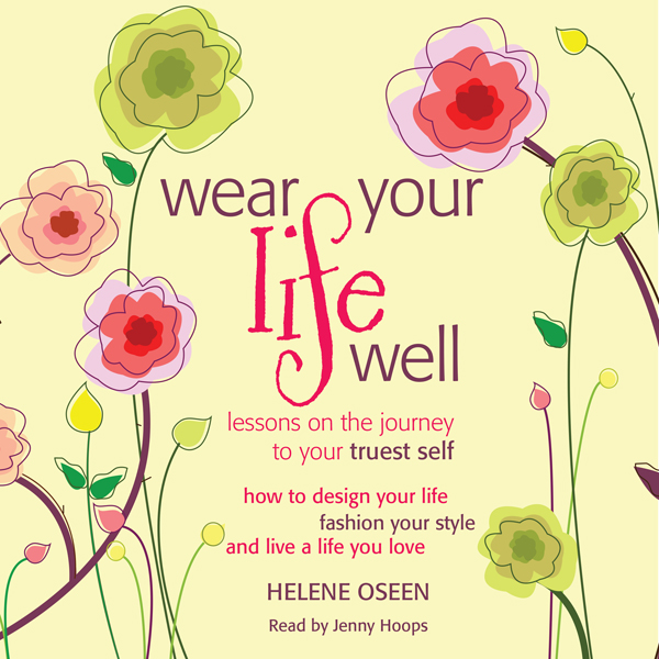 Wear Your Life Well: Lessons on the Journey to ...