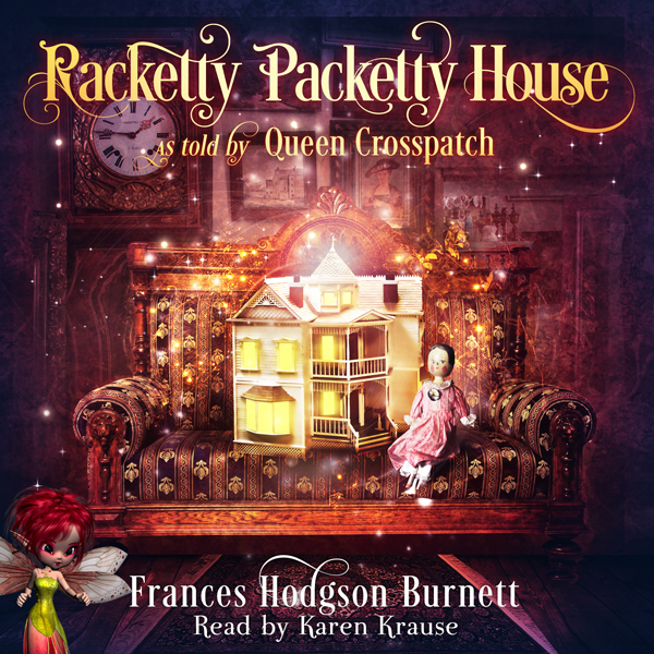 Racketty-Packetty House, as Told by Queen Cross...