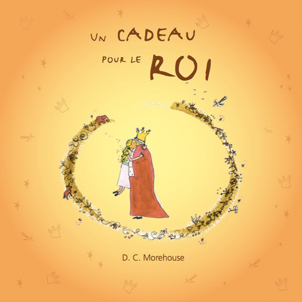 Un cadeau pour le roi [A Gift for the King]: Un...