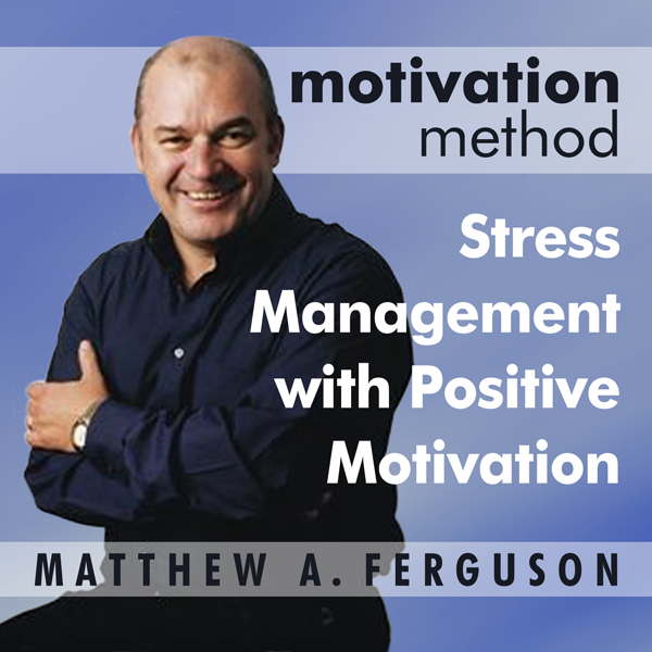 Motivation Method Stress Management with Positi...