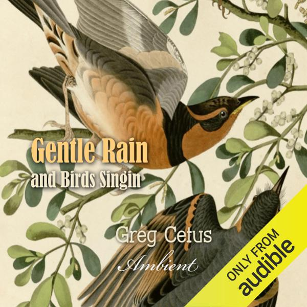 Gentle Rain and Birds Singing: Nature Sounds for Relaxation, Hörbuch, Digital, 1, 68min