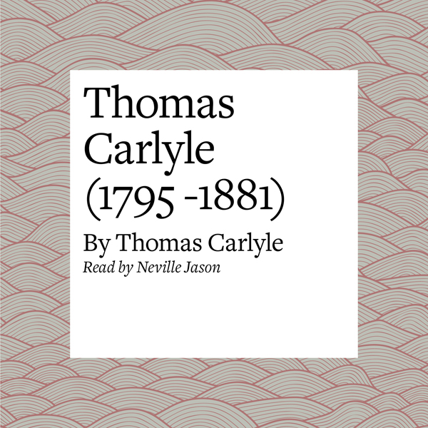 Thomas Carlyle (1795 -1881) , Hörbuch, Digital,...