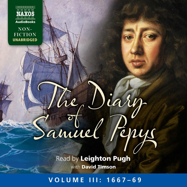 The Diary of Samuel Pepys: Volume III: 1667-1669 , Hörbuch, Digital, 1, 2164min