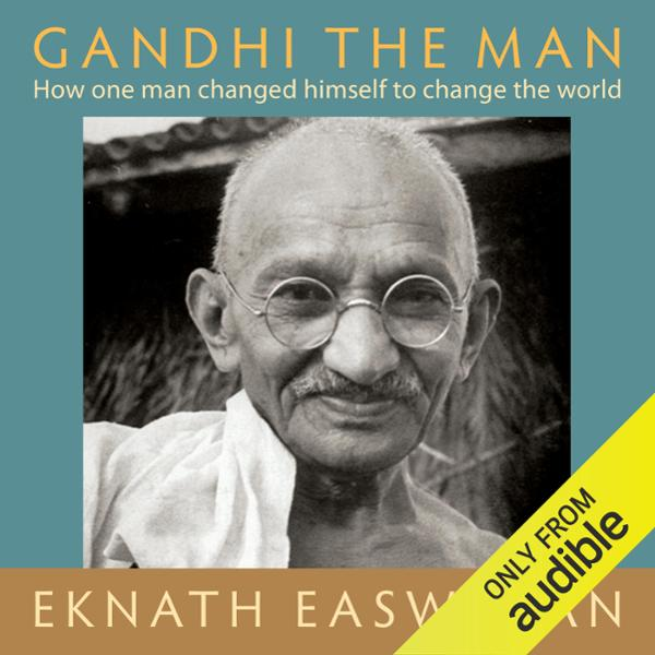 Gandhi the Man: The Story of His Transformation...