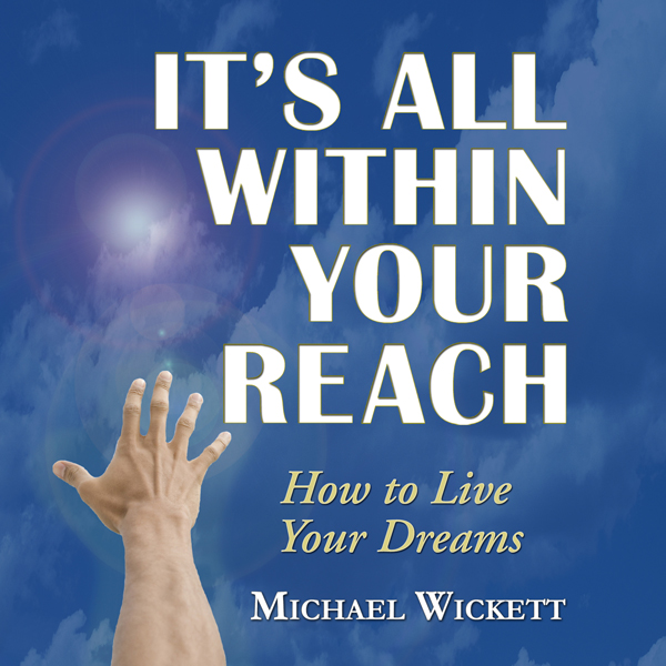 It´s All Within Your Reach: How to Live Your Dr...