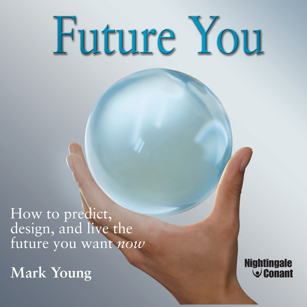 Future You: How to Predict, Design, and Live th...