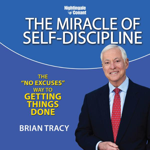 The Miracle of Self Discipline: The ´No Excuses...